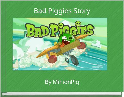 Bad Piggies Story