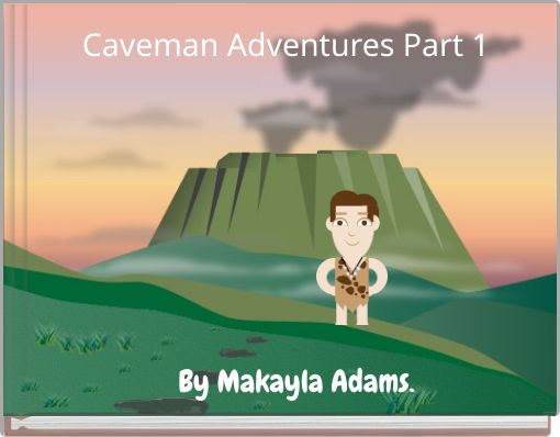 Caveman Adventures Part 1