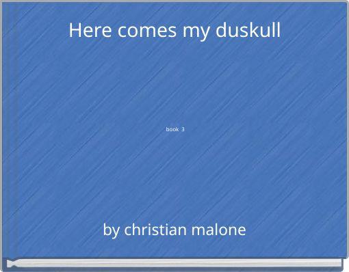 Here comes my duskullbook 3