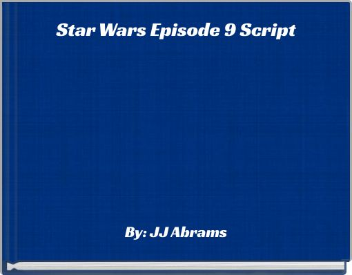 Star Wars Episode 9 Script