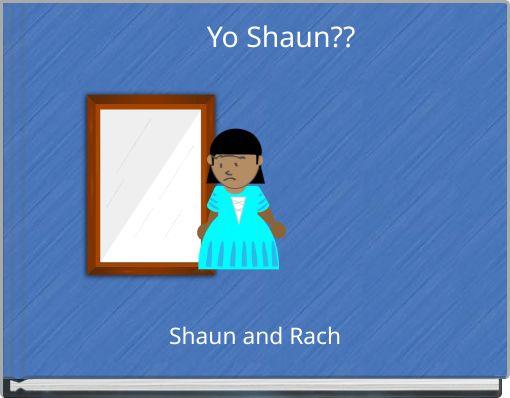 Yo Shaun??