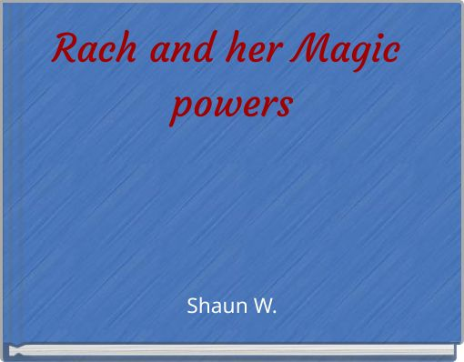 Rach and her Magic powers