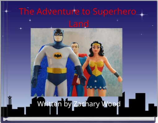 The Adventure to Superhero Land