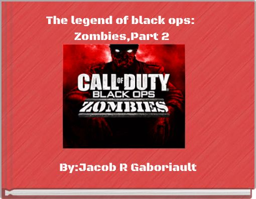 The legend of black ops: Zombies,Part 2