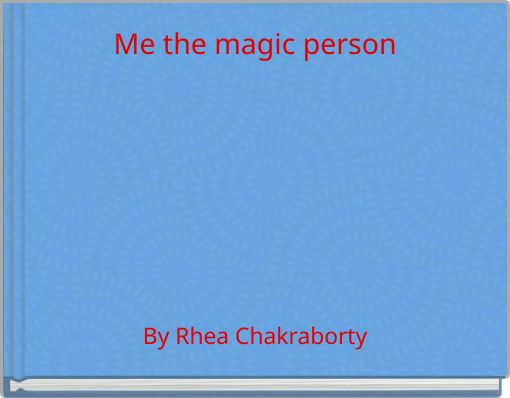 Me the magic person