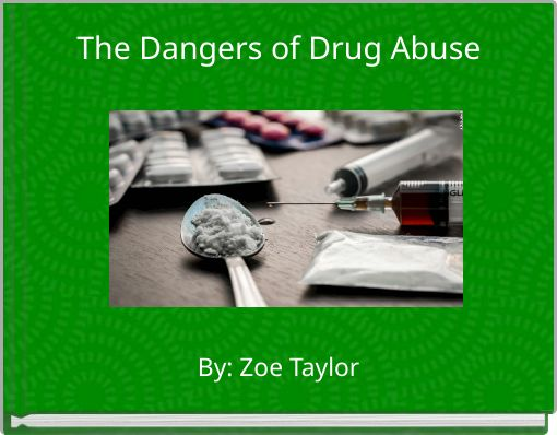 The Dangers of Drug Abuse