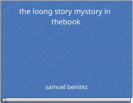 the loong story mystory in thebook
