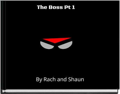 The Boss Pt 1