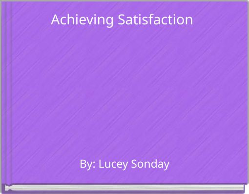 Achieving Satisfaction