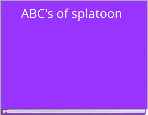 ABC's of splatoon
