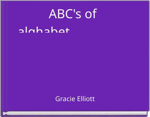 ABC's of _alghabet____________