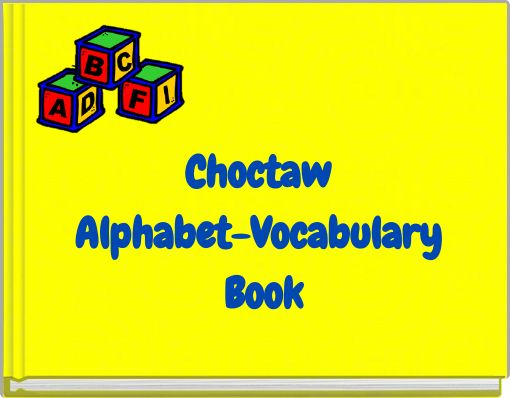 Choctaw Alphabet-Vocabulary Book