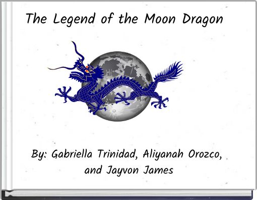 The Legend of the Moon Dragon