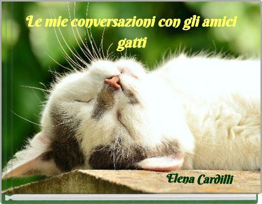 Le mie conversazioni con  gli amici gatti