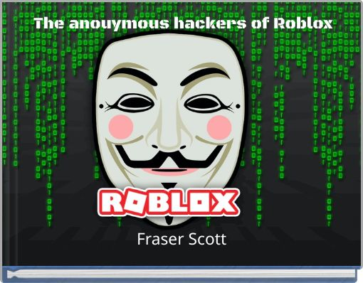 The anouymous hackers of  Roblox