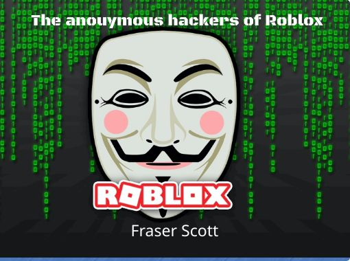 The Anouymous Hackers Of Roblox Free Books Childrens - john doe roblox hacker in real life