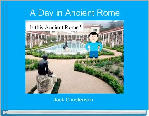 A Day in Ancient Rome