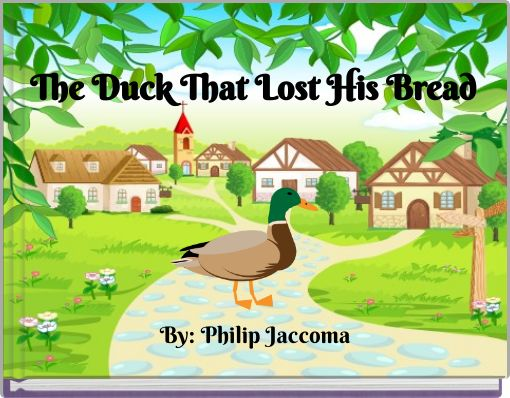 The Duck That Lost His Bread