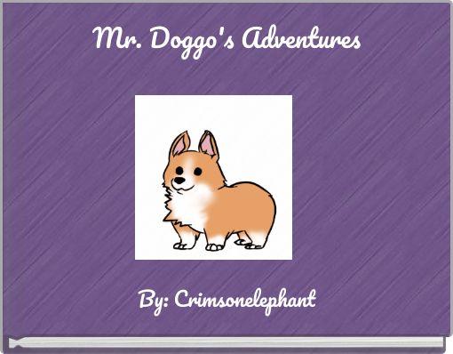 Mr. Doggo's Adventures