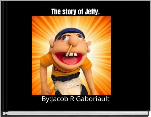 The story of Jeffy.