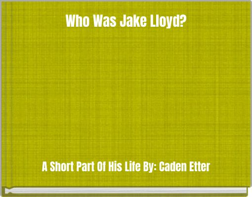 Who Was Jake Lloyd?