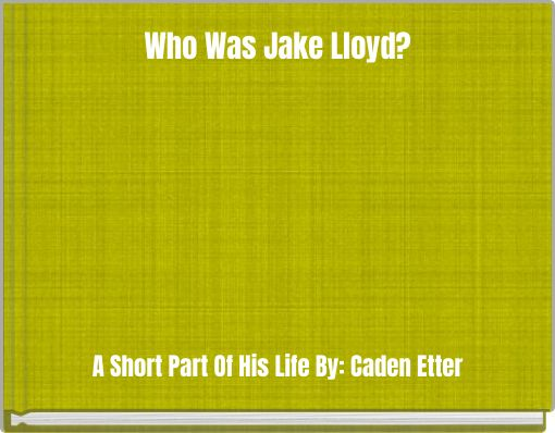 Who Was Jake Lloyd?