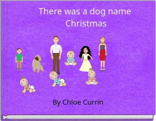 There   was   a  dog  name Christmas
