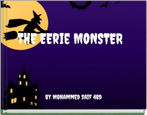 THE EErie MONSTER