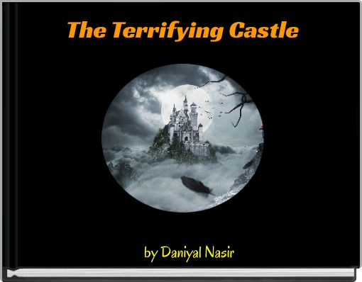 The Terrifying Castle
