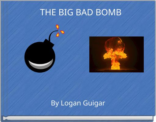 THE BIG BAD BOMB