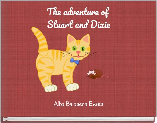 The adventure of Stuart and Dixie