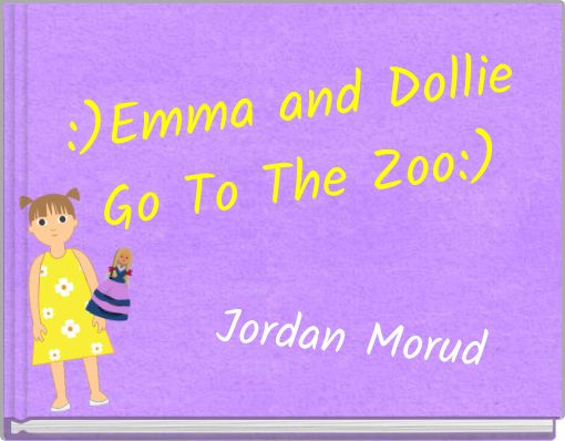 :)Emma and DollieGo To The Zoo:)