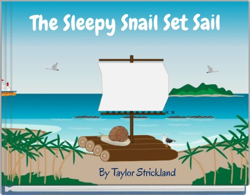 The Sleepy Snail Set Sail