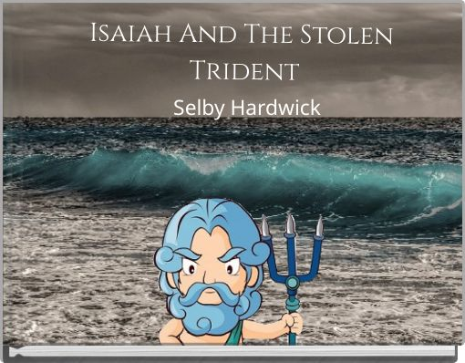 Isaiah And The Stolen Trident