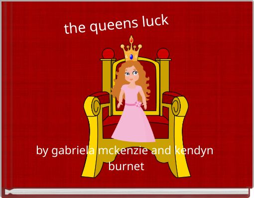 the queens luck