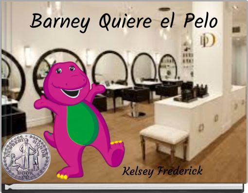 Barney Quiere el Pelo
