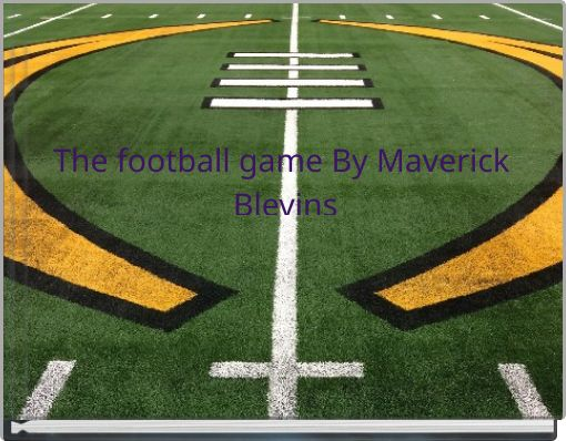 The football game By Maverick Blevins
