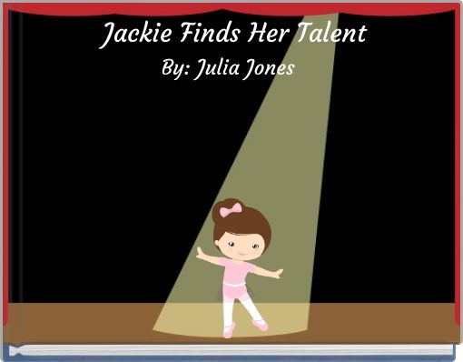 Jackie Finds Her Talent