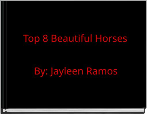 Top 8 Beautiful Horses