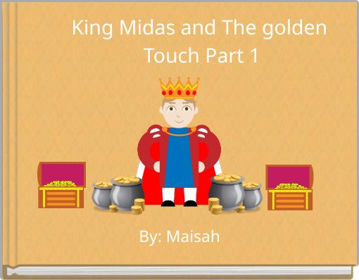 King Midas and The golden Touch Part 1