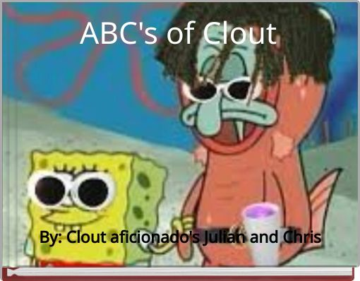 ABC's of Clout