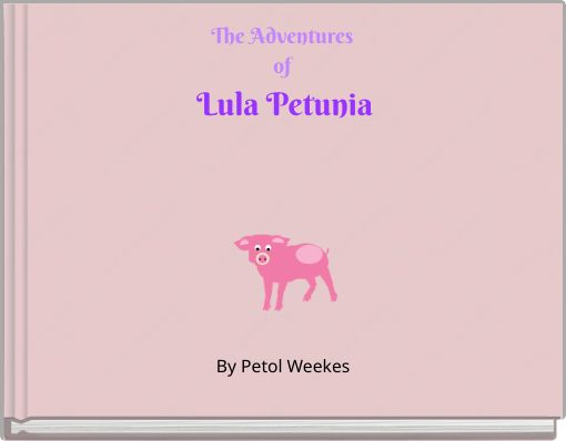The Adventures of Lula Petunia