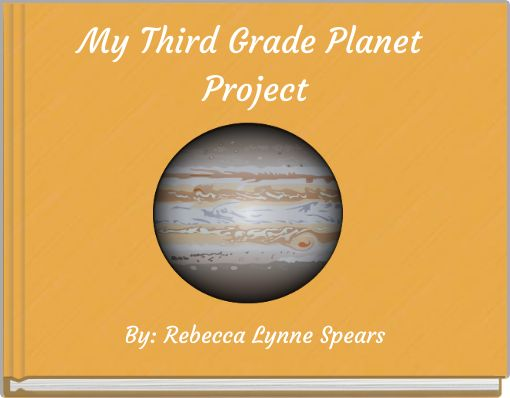 My Third Grade Planet Project