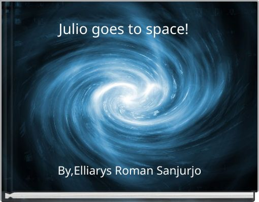 Julio goes to space!