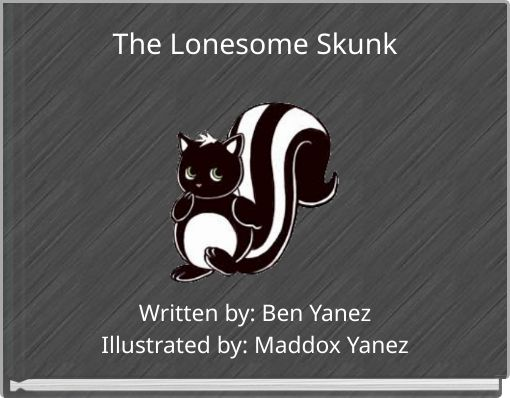 The Lonesome Skunk