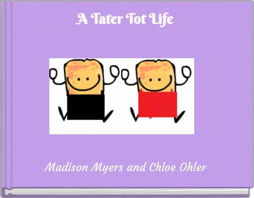 A Tater Tot Life