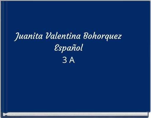 Juanita Valentina BohorquezEspañol3 A