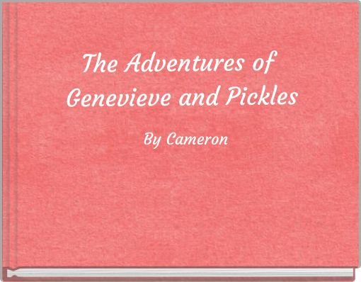 The Adventures of Genevieve and Pickles