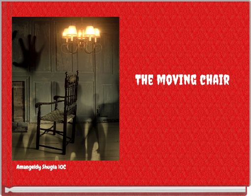 The moving chair