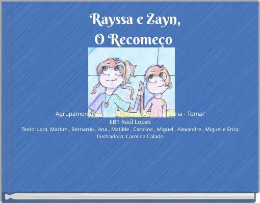 Rayssa e Zayn,O Recomeço
